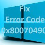 How to Fix Error Code 0x80070490