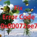 How to Fix Error Code 0x80072ee7
