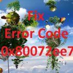 How to Fix Error Code 0x80072ee7