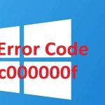 How to Fix Error Code 0xc000000f